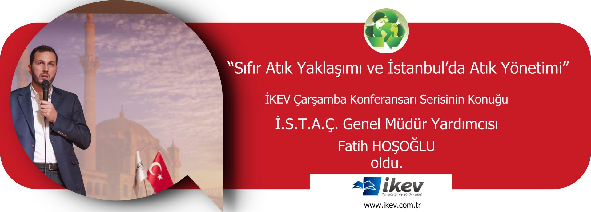 """ÇARŞAMBA KONFERANSLARI-""""Sıfır Atık Yaklaşımı ve İstanbul'da Atık Yönetimi"""""""